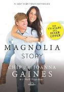 Cover-Bild zu Magnolia Story von Gaines, Chip & Joanna