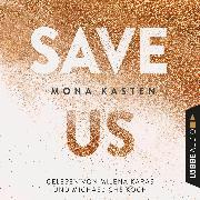 Cover-Bild zu Save Us - Maxton Hall Reihe 3 (Ungekürzt) (Audio Download) von Kasten, Mona