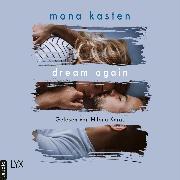 Cover-Bild zu Dream Again - Again-Reihe, (Ungekürzt) (Audio Download) von Kasten, Mona