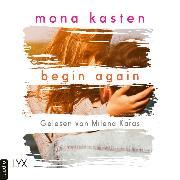 Cover-Bild zu Begin Again - Again-Reihe 1 (Ungekürzt) (Audio Download) von Kasten, Mona