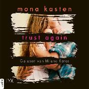 Cover-Bild zu Trust Again - Again-Reihe 2 (Ungekürzt) (Audio Download) von Kasten, Mona