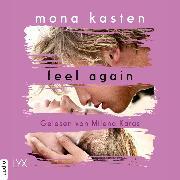 Cover-Bild zu Feel Again - Again-Reihe 3 (Ungekürzt) (Audio Download) von Kasten, Mona