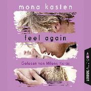Cover-Bild zu Feel Again - Again-Reihe 3 (Gekürzt) (Audio Download) von Kasten, Mona