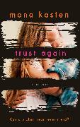 Cover-Bild zu Trust Again (eBook) von Kasten, Mona