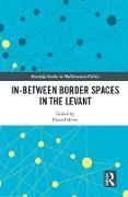 Cover-Bild zu In-Between Border Spaces in the Levant (eBook) von Meier, Daniel (Hrsg.)