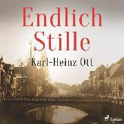 Cover-Bild zu Endlich Stille (Audio Download) von Ott, Karl-Heinz
