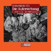 Cover-Bild zu Die Auferstehung (Audio Download) von Ott, Karl-Heinz
