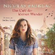 Cover-Bild zu Das Café der kleinen Wunder (Audio Download) von Barreau, Nicolas