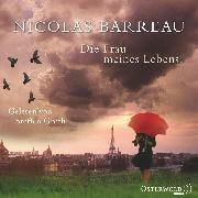 Cover-Bild zu Die Frau meines Lebens (Audio Download) von Barreau, Nicolas