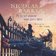 Cover-Bild zu Paris ist immer eine gute Idee (Audio Download) von Barreau, Nicolas