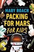 Packing for Mars for Kids (eBook) von Roach, Mary