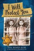 I Will Protect You (eBook) von Kor, Eva Mozes
