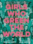 Girls Who Green the World (eBook) von Kapp, Diana