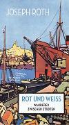 Cover-Bild zu Rot und Weiß von Roth, Joseph
