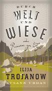 Cover-Bild zu Durch Welt und Wiese von Trojanow, Ilija