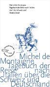 Cover-Bild zu Tagebuch der Reise nach Italien über die Schweiz und Deutschland von 1580 bis 1581 von Montaigne, Michel de