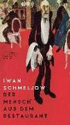 Cover-Bild zu Der Mensch aus dem Restaurant von Schmeljow, Iwan