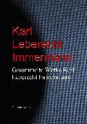 Cover-Bild zu Gesammelte Werke Karl Leberecht Immermanns (eBook) von Immermann, Karl Leberecht