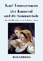 Cover-Bild zu Der Karneval und die Somnambule von Karl Immermann