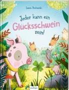 Cover-Bild zu Jeder kann ein Glücksschwein sein! von Bednarski, Laura