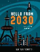 Cover-Bild zu Hello from 2030 von Schutten, Jan Paul