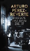 Cover-Bild zu Das Los, das man zieht (eBook) von Pérez-Reverte, Arturo