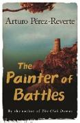 Cover-Bild zu The Painter Of Battles (eBook) von Perez-Reverte, Arturo