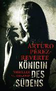 Cover-Bild zu Königin des Südens (eBook) von Pérez-Reverte, Arturo