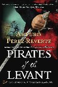 Cover-Bild zu Pirates of the Levant (eBook) von Perez-Reverte, Arturo