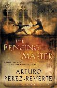 Cover-Bild zu The Fencing Master (eBook) von Perez-Reverte, Arturo