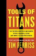 Tools of Titans von Ferriss, Timothy