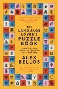 The Language Lover's Puzzle Book von Bellos, Alex