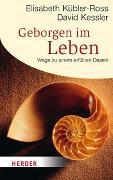 Geborgen im Leben von Kübler-Ross, Elisabeth