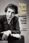 Cover-Bild zu Politics in Dark Times von Benhabib, Seyla (Hrsg.)