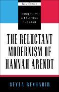 Cover-Bild zu The Reluctant Modernism of Hannah Arendt (eBook) von Benhabib, Seyla