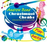 Chrüsimüsi Chräbs, Playback - Chrüsimüsi Chräbs von Bond, Andrew