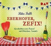 Cover-Bild zu Eberhofer, zefix! Geschichten vom Franzl von Falk, Rita