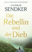 Cover-Bild zu Die Rebellin und der Dieb von Sendker, Jan-Philipp
