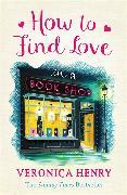 Cover-Bild zu How to Find Love in a Book Shop von Henry, Veronica