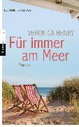 Cover-Bild zu Für immer am Meer (eBook) von Henry, Veronica