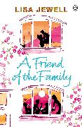 Cover-Bild zu A Friend of the Family (eBook) von Jewell, Lisa
