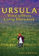 Cover-Bild zu Ursula - Vivre ailleurs / Living elsewhere von Rolf Lyssy (Reg.)