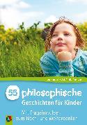 Cover-Bild zu 55 Philosophische Geschichten für Kinder (eBook) von Kaniok, Leo