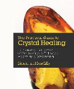 Cover-Bild zu The Practical Guide to Crystal Healing von Lilly, Simon