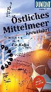 Cover-Bild zu DuMont direkt Reiseführer Östliches Mittelmeer Kreuzfahrt (eBook) von Nielitz-Hart, Lilly