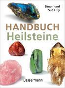 Cover-Bild zu Handbuch Heilsteine von Lilly, Simon