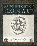 Cover-Bild zu Ancient Celtic Coin Art von Lilly, Simon