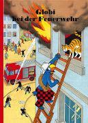 Cover-Bild zu Globi bei der Feuerwehr von Strebel, Guido