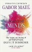 Scattered Minds von Maté, Gabor