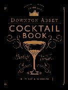 The Official Downton Abbey Cocktail Book von Gray, Annie (Einf.)